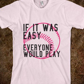 If It Was Easy Softball-Unisex Light Pink T-Shirt