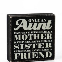 Only An Aunt Plaque