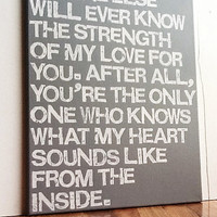 16X20 Canvas Sign - You&#x27;re The Only One Who Knows What My Heart Sounds Like From The Inside, Typography word art, Decoration, Gift