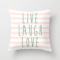LIVE LAUGH LOVE Throw Pillow by nataliesales | Society6