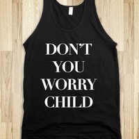 Don't You Worry Child (Tank) - xpress