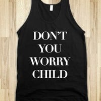 Don't You Worry Child (Tank)-Unisex Black Tank