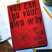 You Can Go Your Own Way - Fleetwood Mac inspired, Independent, Personal Journal,  Blank  note book, Book, Journal