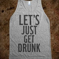 Let's Just Get Drunk