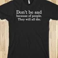 Don't be sad - Quotes and Sayings