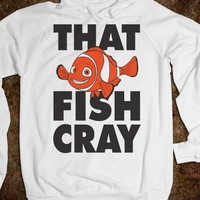 That Fish Cray (Nemo Hoodie) - Attitude Shirts