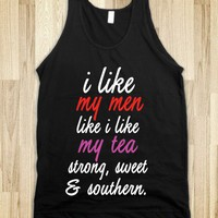 i like my men like i like my tea, strong, sweet and southern black tank