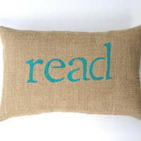 burlap read pillow, turquoise blue, rustic, inspirational pillow, reading nook pillow, child's room decor by whimsysweetwhimsy