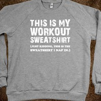 Workout Sweatshirt Just Kidding (Sweatshirt) - Text First