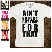 Ain't Nobody Got Time for That! - Diamond Images