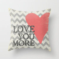 Love You More - Chevron with Heart Throw Pillow by MistyMichelleDesign | Society6