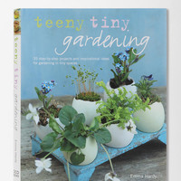 Teeny Tiny Gardening By Emma Hardy