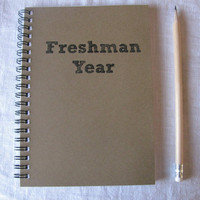 Freshman Year - 5 x 7 journal