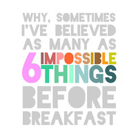 Six Impossible Things Quote Alice in Wonderland by LitPrints
