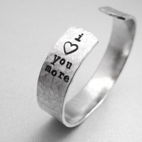 Valentine Bracelet - I Love You More - 2-Sided Hand Stamped and Hammered Aluminum Cuff - customizable