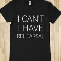 I CAN&#x27;T I HAVE REHEARSAL  - glamfoxx.com