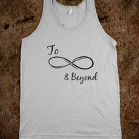To infinity and beyond - Tee Shirts And Tanks