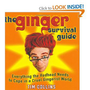 The Ginger Survival Guide: Everything a Redhead Needs to Cope in a Cruel Gingerist World [Hardcover]