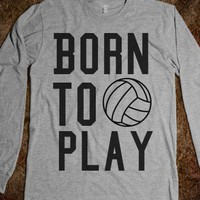 Born To Play - Volleyball
