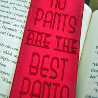 No Pants are the Best Pants  - Bookmark, Quote, Betwixt the Pages, Custom, Customized, Student, Bookworm