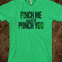 Pinch Me and I'll Punch You - Funny Random Designs