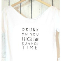 FREE SHIPPING- Off Shoulder, Drunk on You, High on Summer Time, Luke Bryan Shirt, Country Girl Shirt, Country Style (women, teen girls)