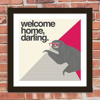 Hipster Sloth Quote Poster Print Welcome home by Arcadiagraphic
