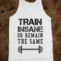TRAIN INSANE OR REMAIN THE SAME | White Tank