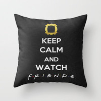 F.R.I.E.N.D.S - Keep Calm Throw Pillow by Misery | Society6