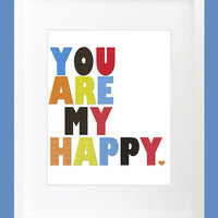Typography Art Print You Are My Happy Bright by PlayOnWordsArt