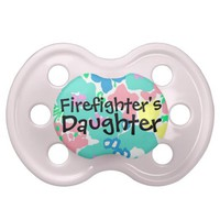 """""""Firefighter's Daughter"""" Baby Girl Pacifier from Zazzle.com"""