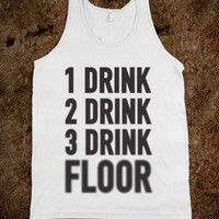 1 Drink 2 Drink 3 Drink Floor (Tank) - College Is For Your mom