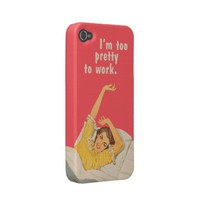 I'm too pretty to work iPhone case
