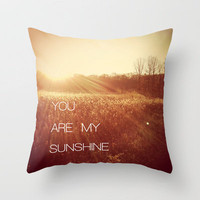 You Are my Sunshine Throw Pillow by Olivia Joy StClaire | Society6