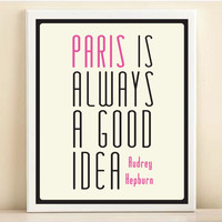 Audrey Hepburn &#x27;Paris is Always a Good Idea&#x27; print poster