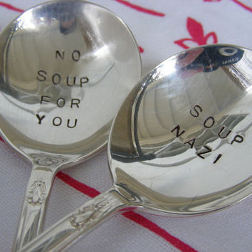 Hand Stamped Silverware Soup Spoons Soup Nazi by BabyPuppyDesigns