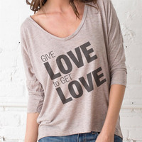 Give Love to Get Love 3/4 Sleeve Womens Dolman Sleeve Shirt