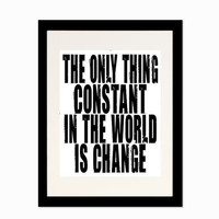 Constant World Change Black and White Poster 8 x by breedingfancy