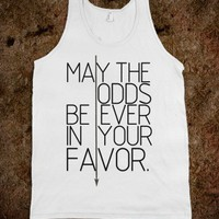 May The Odds Be Ever In Your Favor - White Girl Apparel