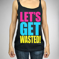 &#x27;Let&#x27;s Get Wasted!&#x27; Low-side Tank Top