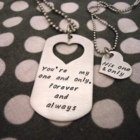Customizable Dog Tag Necklace Your My One and Only  - Hand Stamped Stainless Steel SHIPPED in 10-14 Days, SHIPPING TIME 3-5 Days