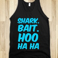 shark bait. hoo. ha ha - White Girl Apparel