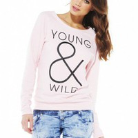 Young & Wild  Sweat Top