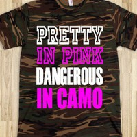 Pretty In Pink Dangerous In Camo - Underlinedesigns