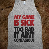 My Game Is Sick - Totally Awesome Text Tees