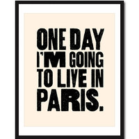 One Day I&#x27;m Going to Live In Paris Print in Cream by theloveshop