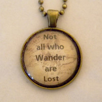 Not All Who Wander Are Lost Necklace. JRR Tolkien Quote. 18 Inch Ball Chain.