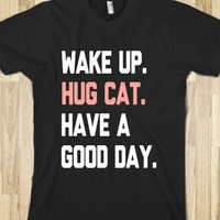 Wake Up, Hug Cat, Have a Good Day - expressions