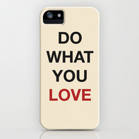 Do What You Love iPhone Case by Bluebird Design