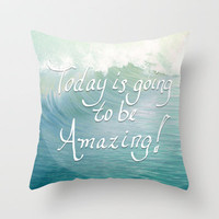Today is going to be Amazing! Throw Pillow by Lisa Argyropoulos | Society6